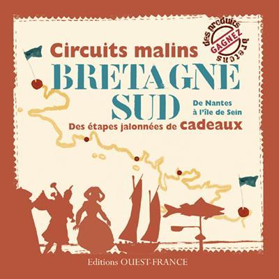Circuits malins Bretagne sud ; de Nantes à île de Sein