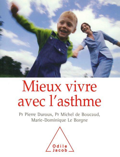 Mieux vivre avec l'asthme  - Michel De Boucaud  - Pierre Duroux  - Marie-Dominique Leborgne