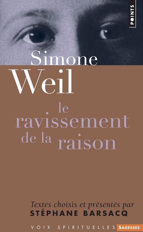 Simone Weil ; le ravissement de la raison
