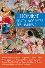 L'homme peut-il accepter ses limites ?  - Jean-FranÇois Toussaint - Bernard Swynghedauw - Gilles Boeuf