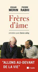 Vente EBooks : Frères d'âmes  - Pierre Rabhi - Edgar Morin - Denis LAFAY