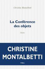 Vente EBooks : La Conférence des objets  - Christine Montalbetti
