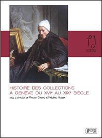 Histoire des collections à Genève du XVI au XIX siècle