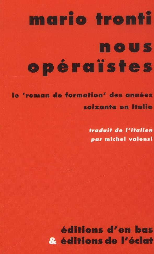 Nous operaïstes ; le roman de formation des années soixante en Italie