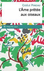 Vente Livre Numérique : L'Ame prêtée aux oiseaux  - Gisèle Pineau