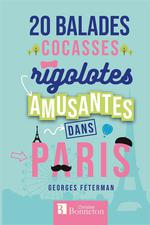 20 balades cocasses, rigolotes, amusantes dans Paris