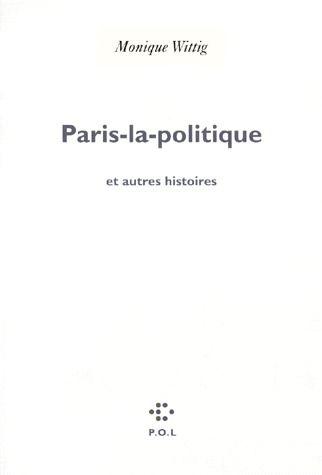 Paris-la-politique et autres histoires