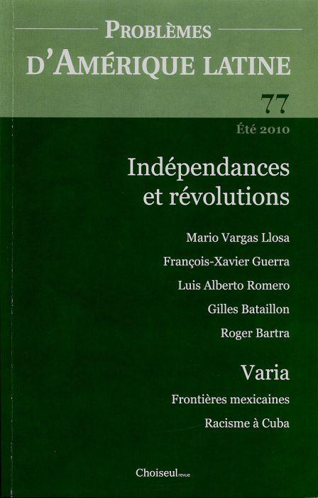 Problemes d'amerique latine t.77; commemoration des independances