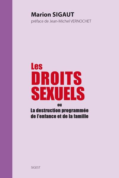 Les droits sexuels ou la destruction programmée de l'enfance et de la famille