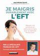 Je maigris durablement avec l'EFT  - Jean-Michel Gurret