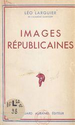 Images républicaines  - Leo Larguier
