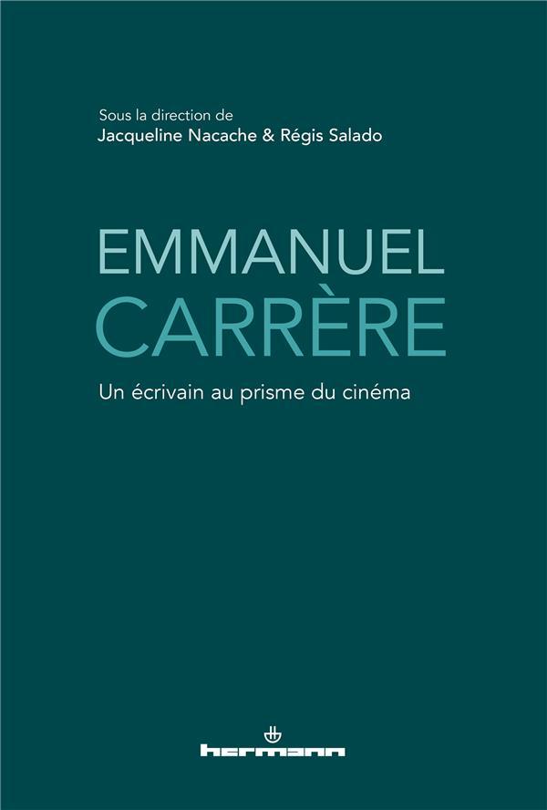 Emmanuel Carrère ; un écrivain au prisme du cinéma