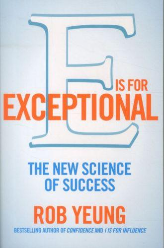 E is for exceptional: the new science of success