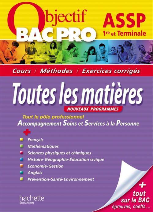 OBJECTIF BAC PRO ; toutes les matières ; 1ère et terminale bac pro ASSP