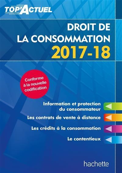 Top'actuel ; droit de la consommation (édition 2017/2018)