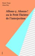 Vente Livre Numérique : Allons-y, Alonzo ! ou le Petit Théâtre de l'interjection  - Marie Treps