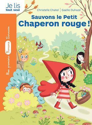 Vente EBooks : La bande des contes - Sauvons le Petit Chaperon rouge !  - Christelle Chatel