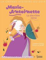 Vente EBooks : Marie-Antoinette, la dernière reine  - Christine Palluy