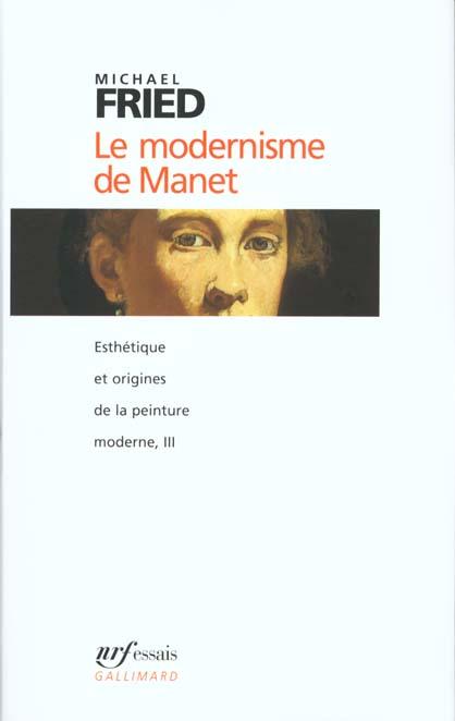 Esthetique et origines de la peinture moderne, iii : le modernisme de manet ou le visage de la peint