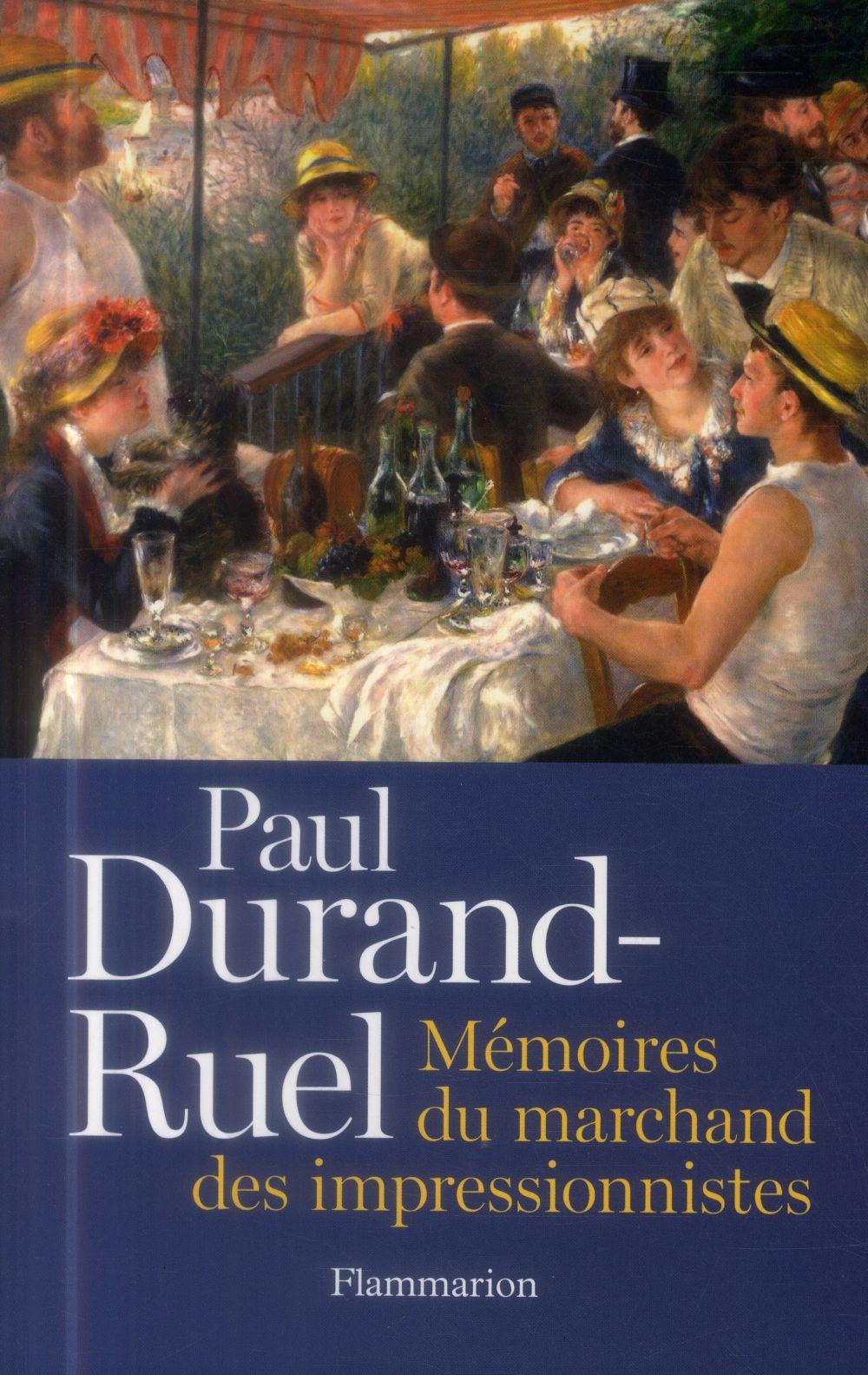 Paul Durand-Ruel ; mémoires du marchand des impressionnistes