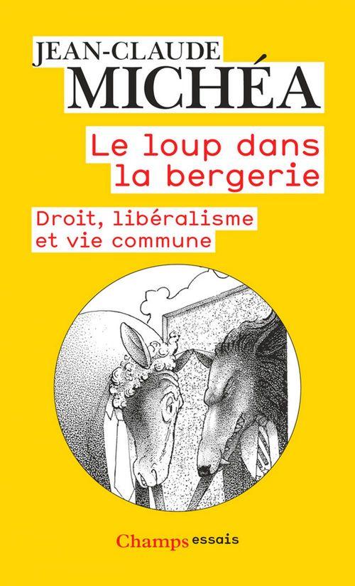 Le loup dans la bergerie ; droit, libéralisme et vie commune