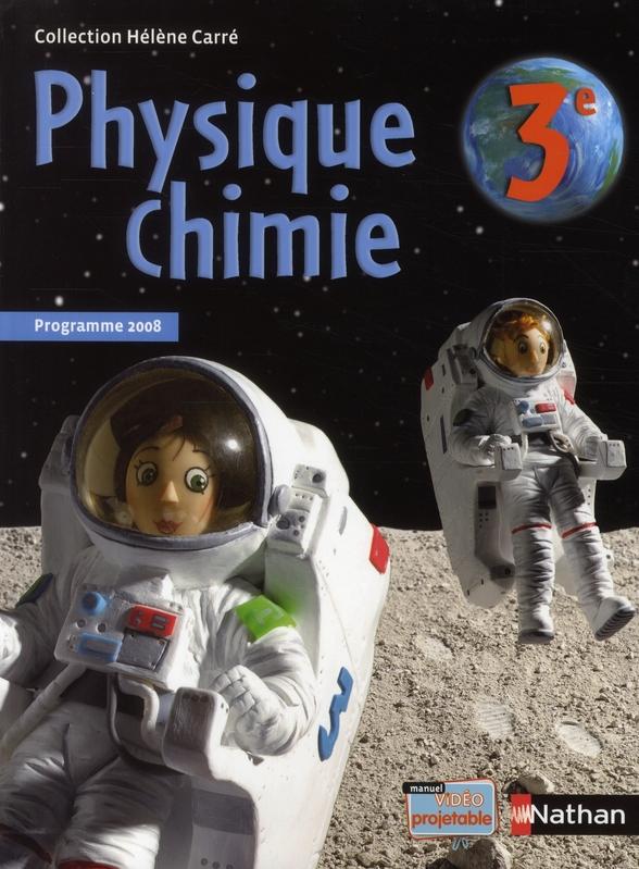 Physique-Chimie ; 3eme ; Manuel De L'Eleve (Edition 2008)