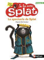 Je lis avec Splat T.17 ; le spectacle de Splay