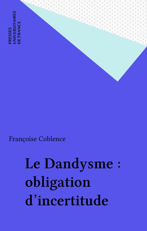 Le Dandysme : obligation d'incertitude