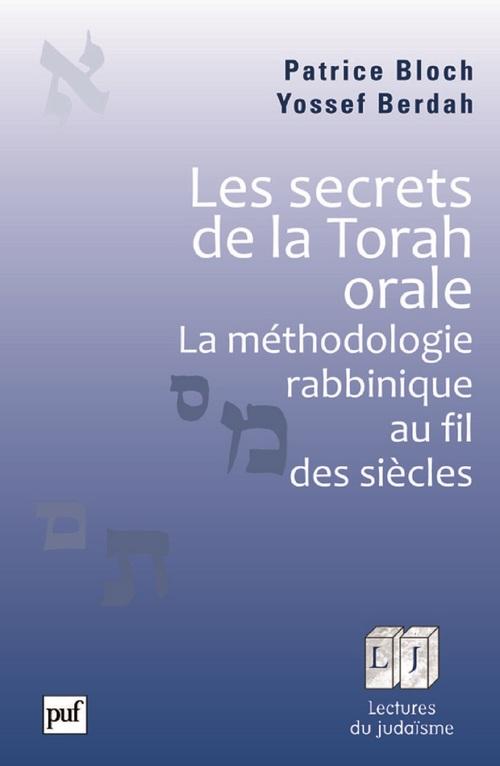 Les secrets de la Torah orale ; la méthodologie rabbinique au fil des siècles