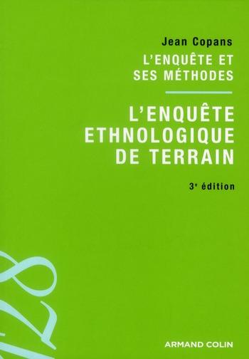 L'enquête ethnologique de terrain ; l'enquête et ses méthodes (3e édition)