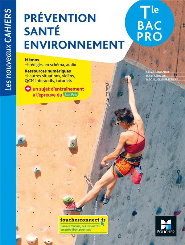 les nouveaux cahiers ; prévention santé environnement ; terminale bac pro ; livre élève (édition 2021)