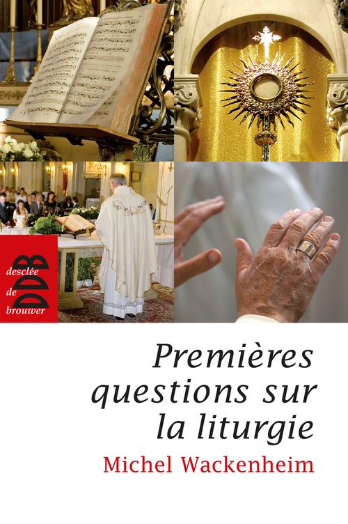 premières questions sur la liturgie