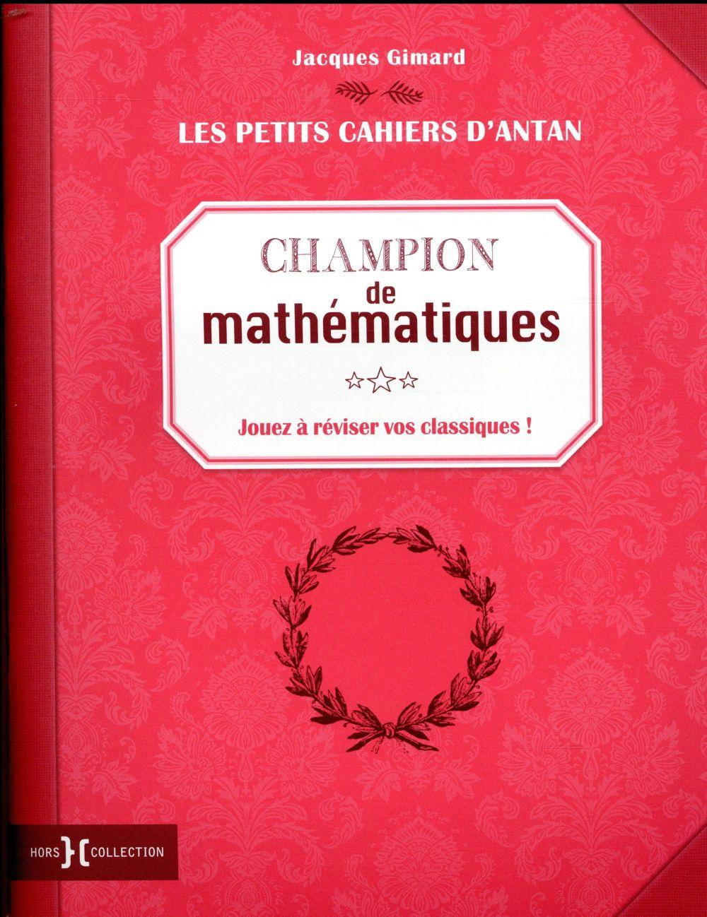 Champion de mathématiques ; jouez à réviser vos classiques