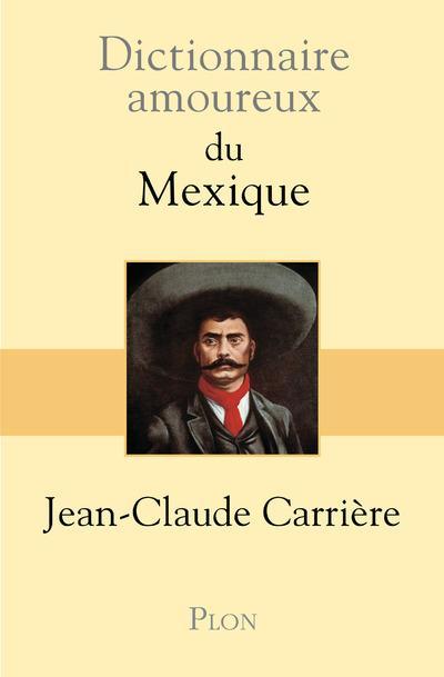 Dictionnaire amoureux ; du Mexique