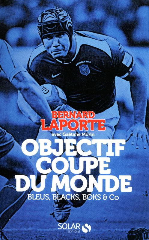 Objectif coupe du monde ; bleus, blacks, boks & co