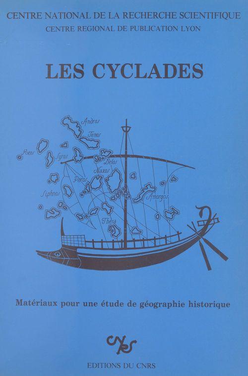 Les Cyclades : matériaux pour une étude de géographie historique  - Collectif  - Centre national de la recherche scientifique