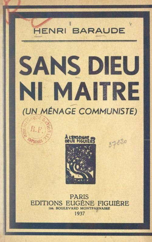 Sans Dieu ni maître  - Henri Baraude