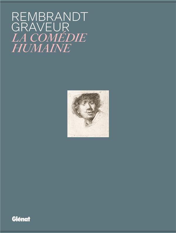 REMBRANDT GRAVEUR  -  LA COMEDIE HUMAINE  -  COFFRET