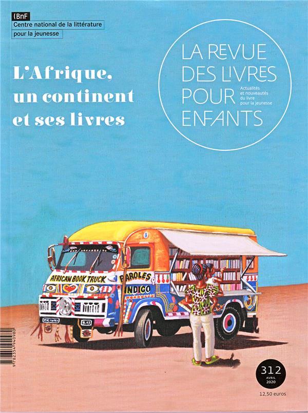 LA REVUE DES LIVRES POUR ENFANTS - L'AFRIQUE, UN CONTINENT ET SES LIVRES