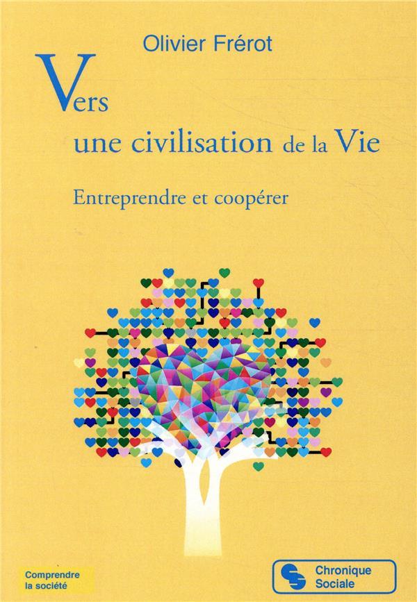 Vers une civilisation de la vie ; entreprendre et coopérer