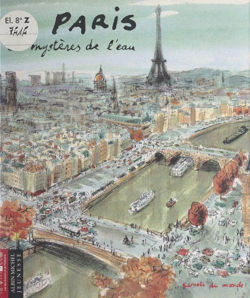Paris, les mystères de l'eau