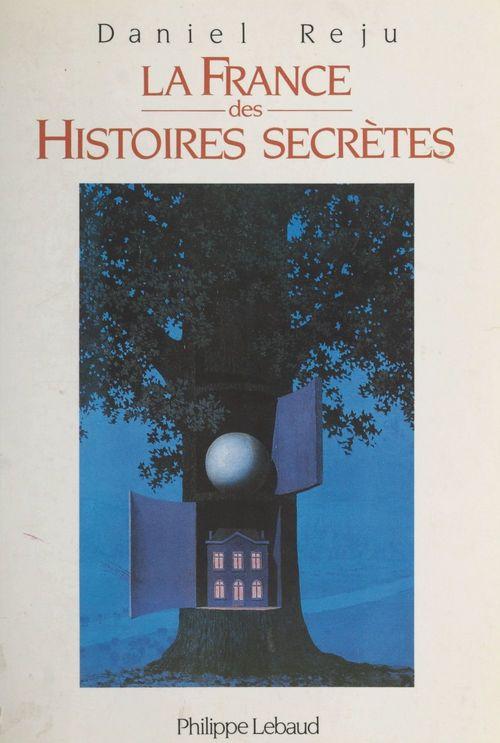 La France des histoires secrètes