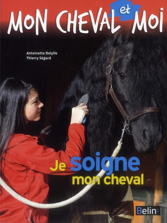 Moncheval et moi ; je soigne mon cheval