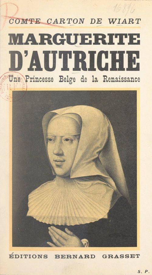 Marguerite d'Autriche  - Henry Carton De Wiart