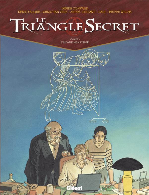 LE TRIANGLE SECRET T.5  -  L'INFAME MENSONGE CONVARD+FALQUE+WACHS
