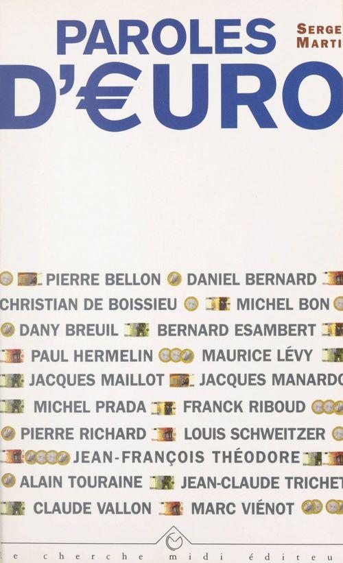 Vente EBooks : Paroles d'euro  - Maurice Lévy  - Bernard Esambert  - Jacques Maillot  - Daniel Bernard  - Michel Bon  - Pierre Bellon  - Dany Breuil  - Paul Hermelin