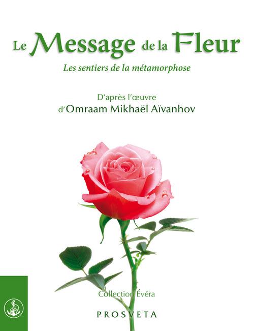Le Message de la Fleur  - Omraam Mikhaël Aïvanhov (D'Après)