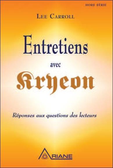 Entretiens avec Kryeon ; réponses aux questions des lecteurs