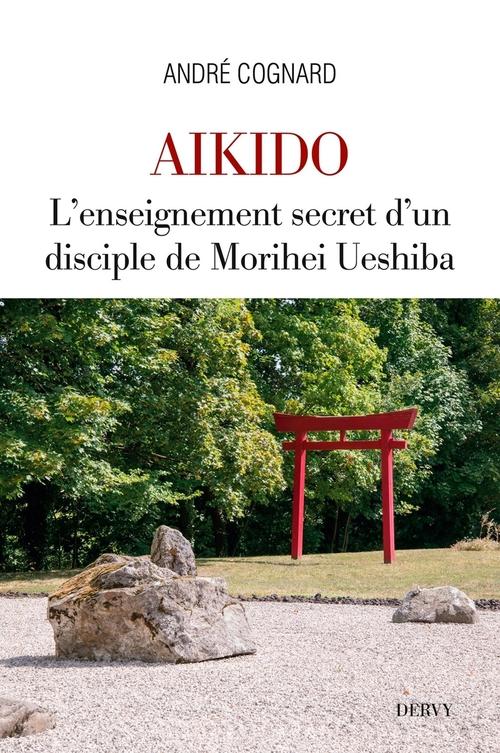 Aïkido ; l'enseignement secret d'un disciple de Morihei Ueshiba