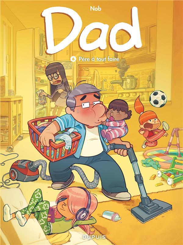 Dad T.6 ; père à tout faire